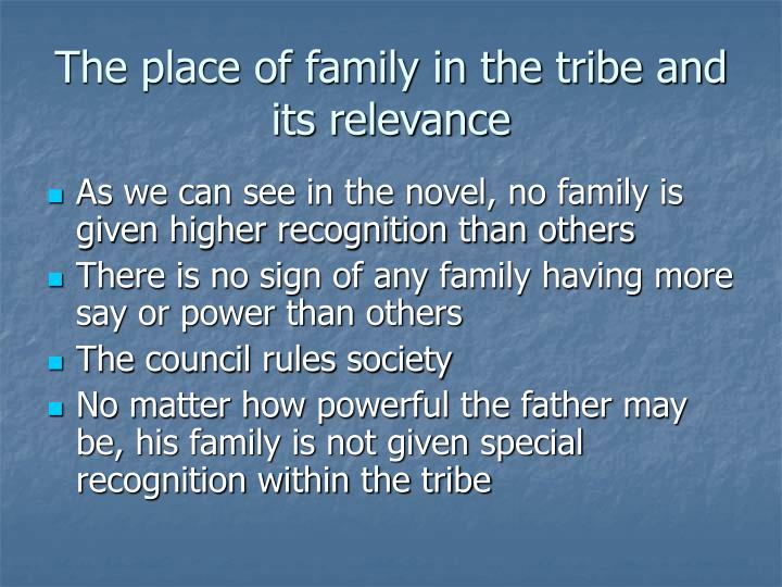 The place of family in the tribe and its relevance