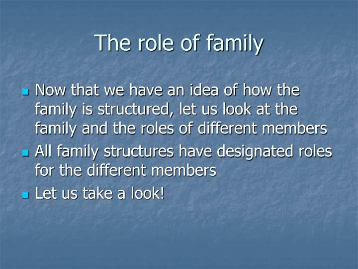 The role of family