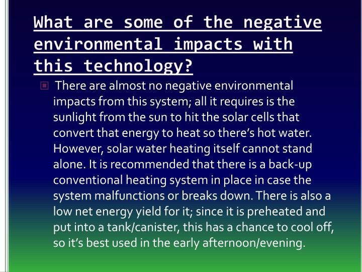 What are some of the negative environmental impacts with this technology?