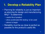 1 develop a reliability plan