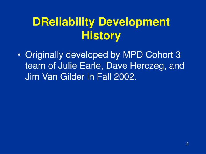 DReliability Development History