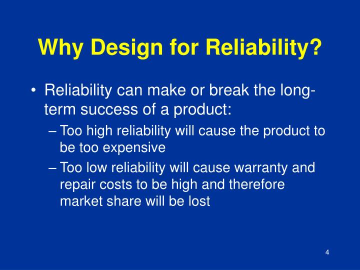Why Design for Reliability?