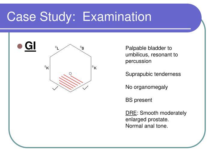 Case Study:  Examination