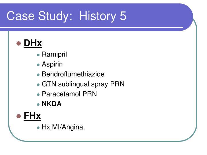 Case Study:  History 5