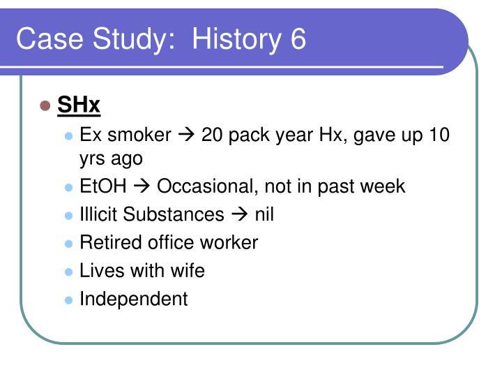 Case Study:  History 6