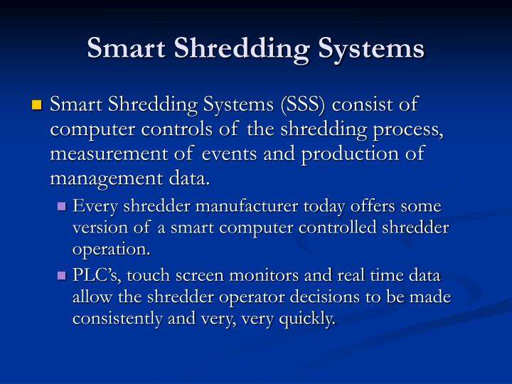 Smart Shredding Systems
