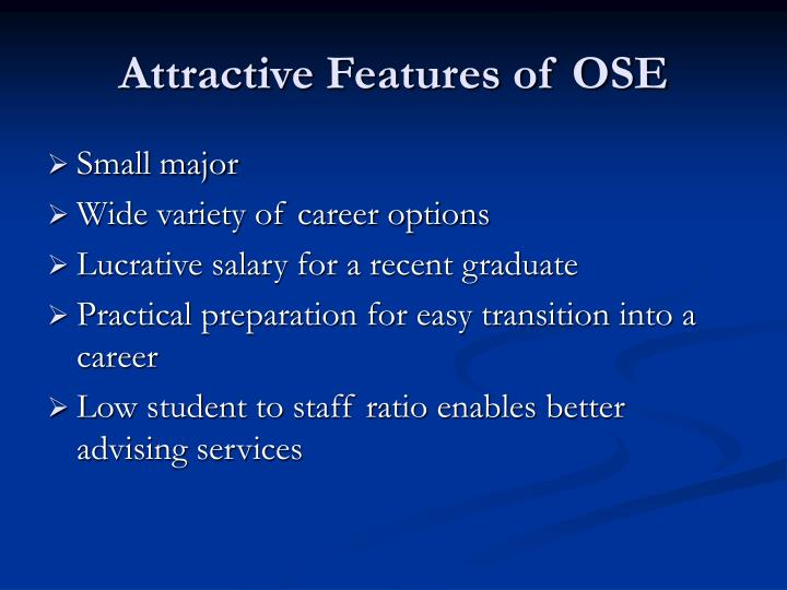 Attractive Features of OSE