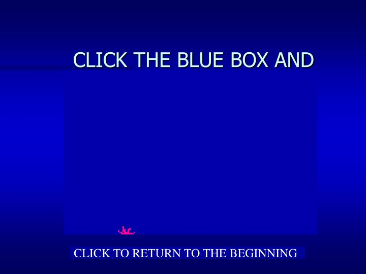 CLICK THE BLUE BOX AND