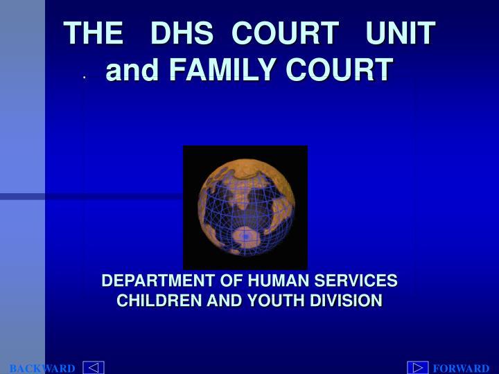 THE   DHS  COURT   UNIT