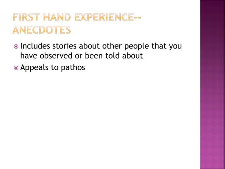 First hand experience--anecdotes
