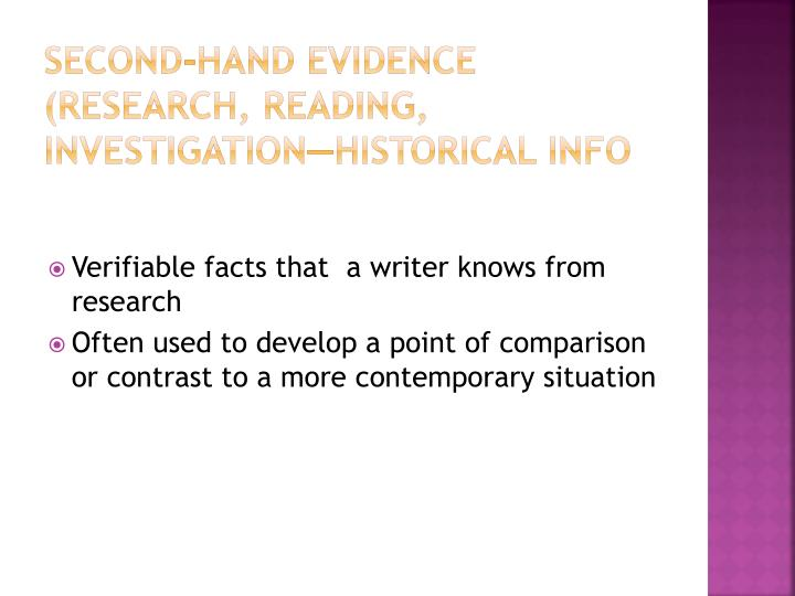 Second-hand evidence (research, reading, investigation—historical info