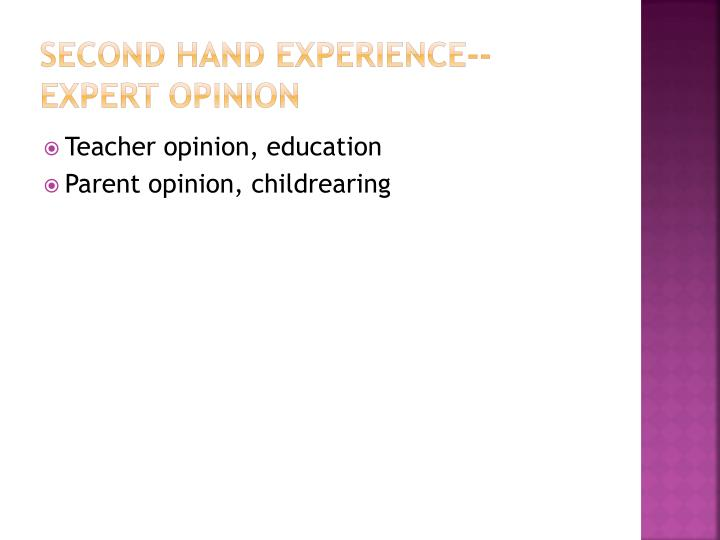 Second hand experience--Expert opinion