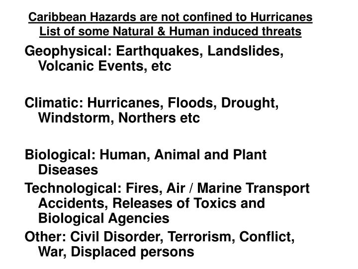 Caribbean Hazards are not confined to Hurricanes List of some Natural & Human induced threats