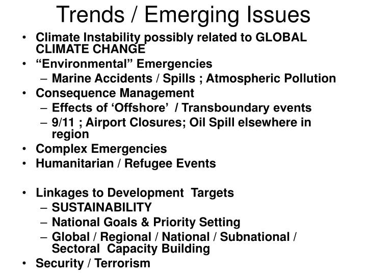 Trends / Emerging Issues