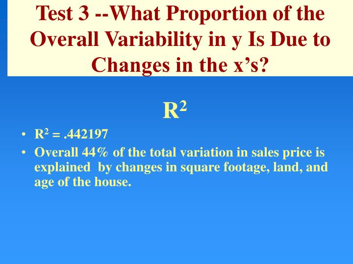 Test 3 --What Proportion of the Overall Variability in y Is Due to Changes in the x's?