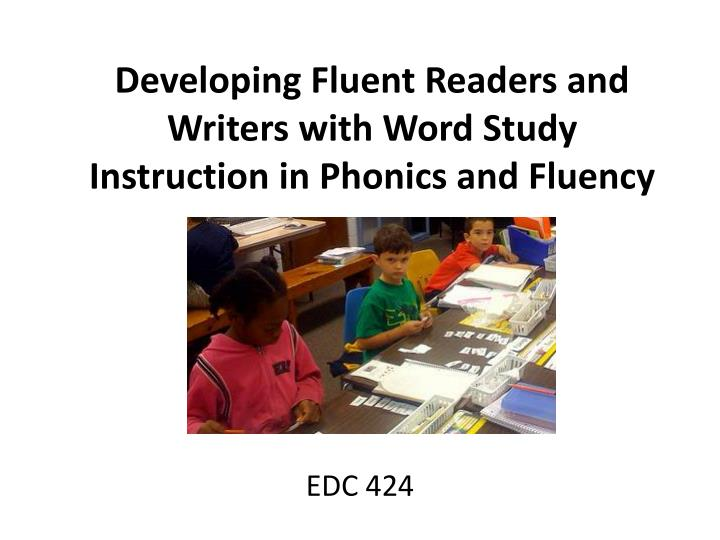developing fluent readers and writers with word study instruction in phonics and fluency