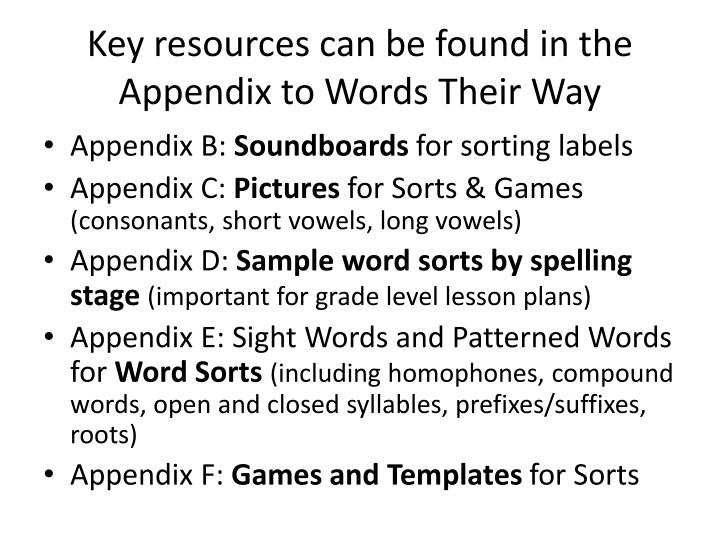 Key resources can be found in the Appendix to Words Their Way