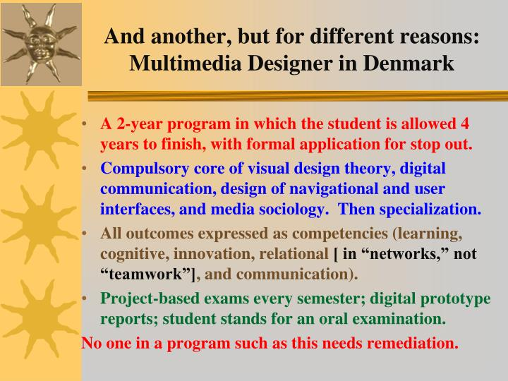 And another, but for different reasons: Multimedia Designer in Denmark