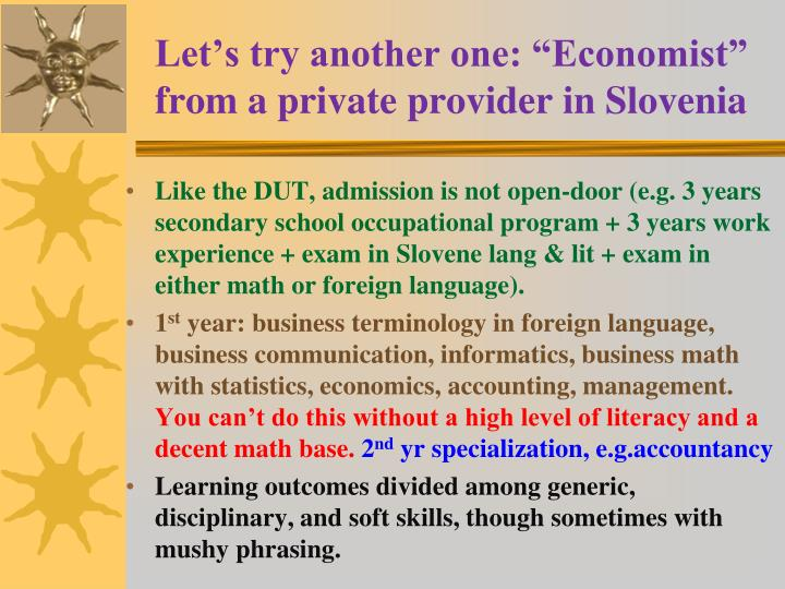 "Let's try another one: ""Economist"" from a private provider in Slovenia"