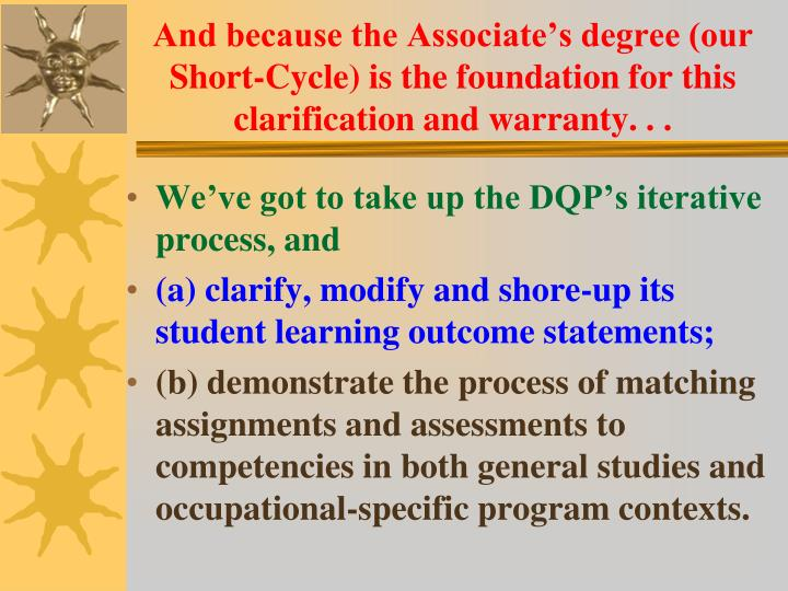 And because the Associate's degree (our Short-Cycle) is the foundation for this clarification and warranty. . .