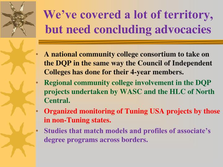 We've covered a lot of territory, but need concluding advocacies