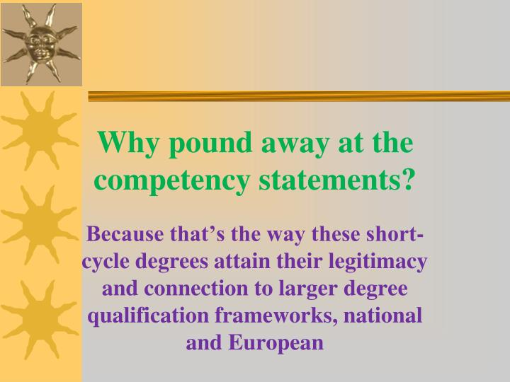 Why pound away at the competency statements?