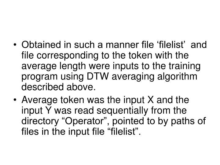 Obtained in such a manner file 'filelist'  and file corresponding to the token with the average length were inputs to the training program using DTW averaging algorithm described above.