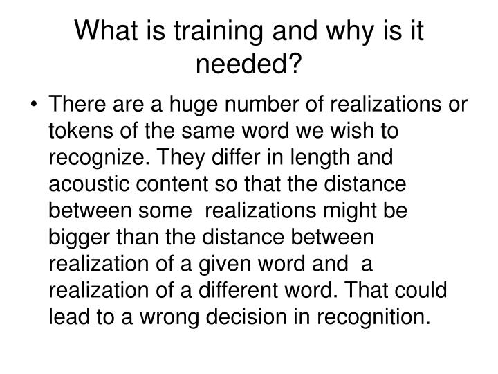 What is training and why is it needed?