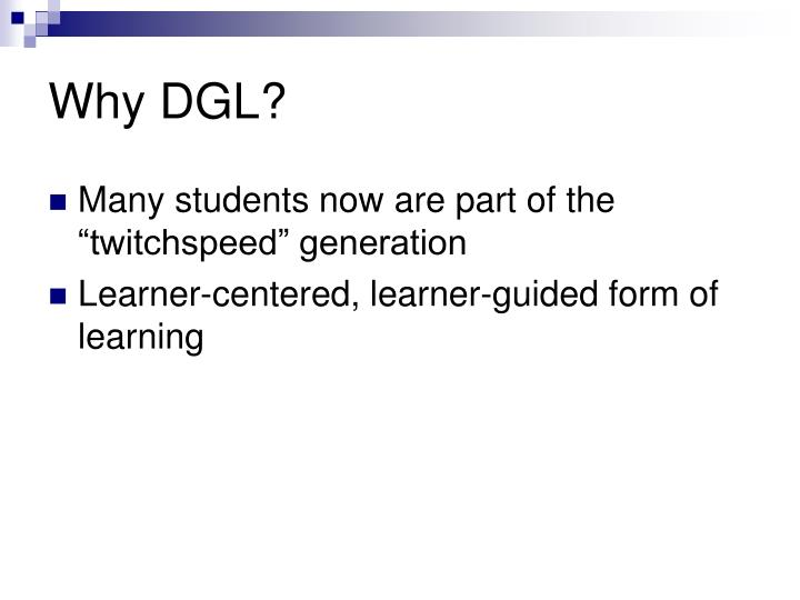 Why DGL?