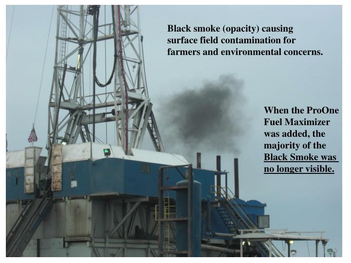 Black smoke (opacity) causing surface field contamination for