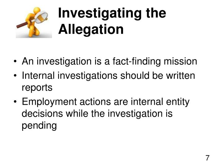 Investigating the Allegation