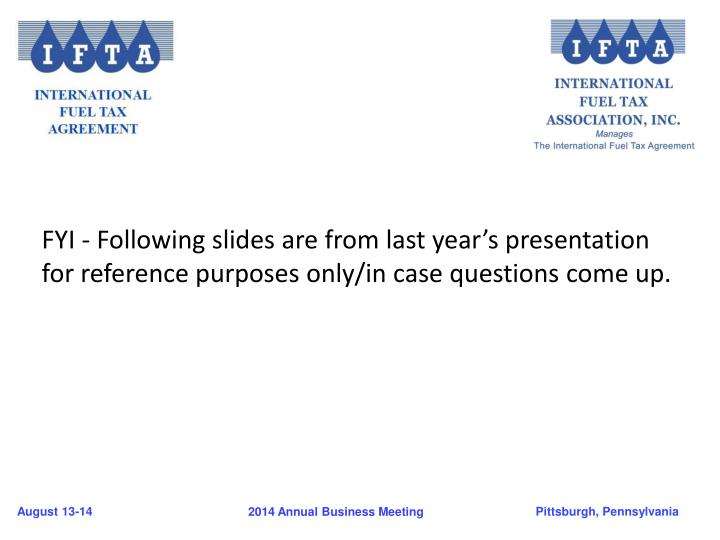FYI - Following slides are from last year's presentation for reference purposes only/in case questions come up.