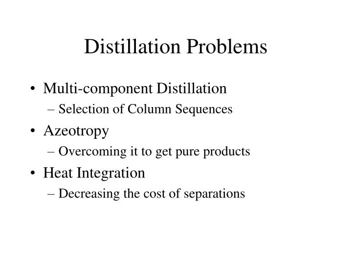 Distillation Problems