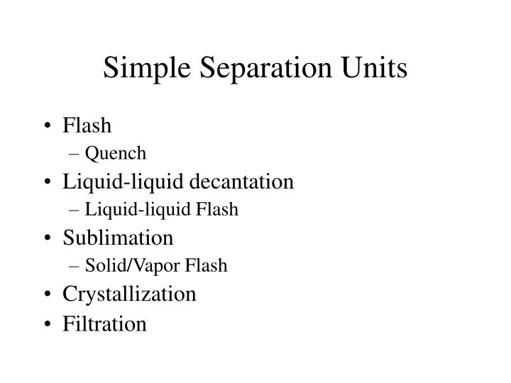 Simple Separation Units