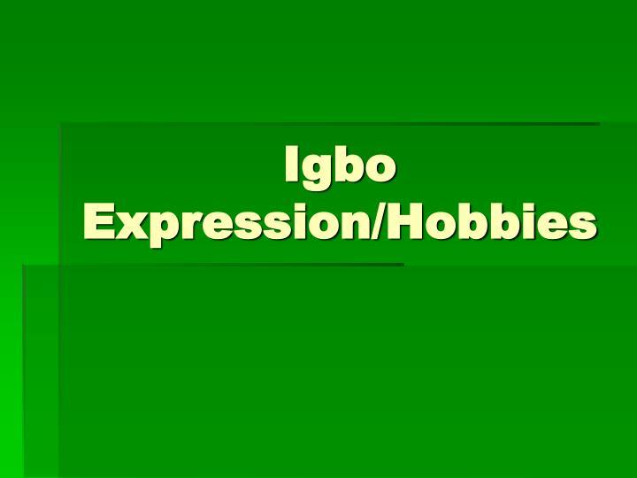Igbo Expression/Hobbies