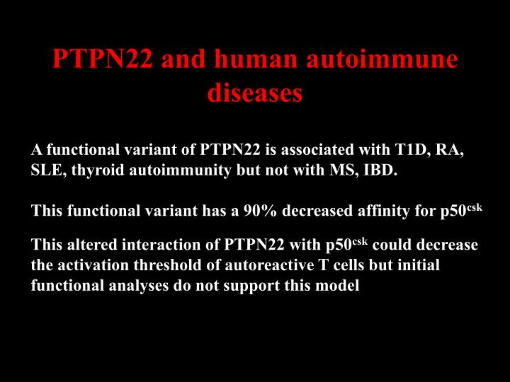 PTPN22 and human autoimmune diseases