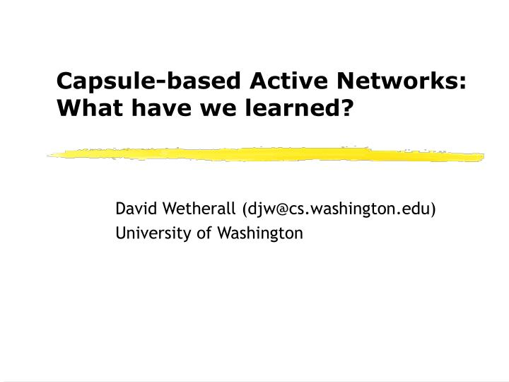 capsule based active networks what have we learned