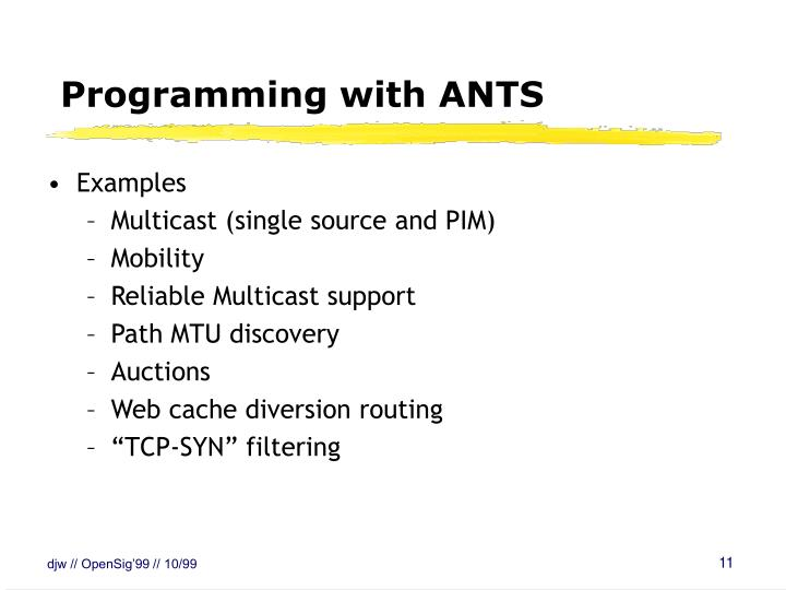 Programming with ANTS