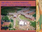 sgt john l levitow veterans health center opened oct 20081