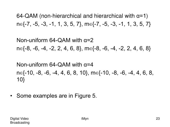 64-QAM (non-hierarchical and hierarchical with
