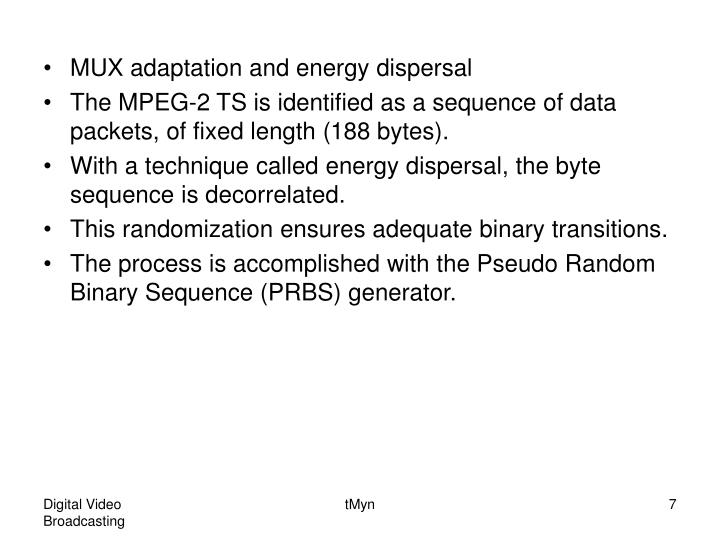 MUX adaptation and energy dispersal