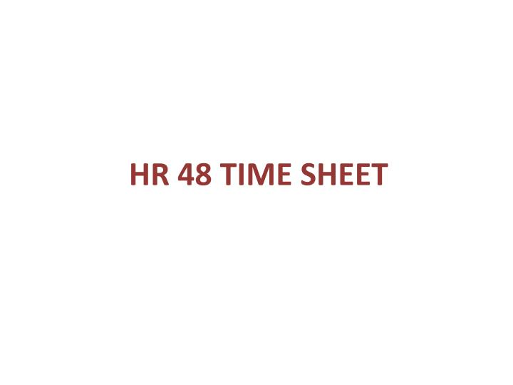 HR 48 TIME SHEET