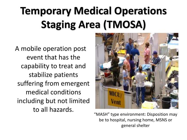 Temporary Medical Operations Staging Area (TMOSA)