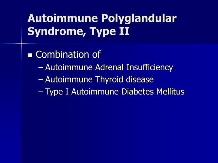 Autoimmune Polyglandular Syndrome, Type II