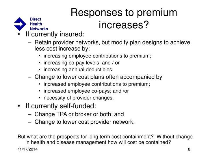 Responses to premium increases?