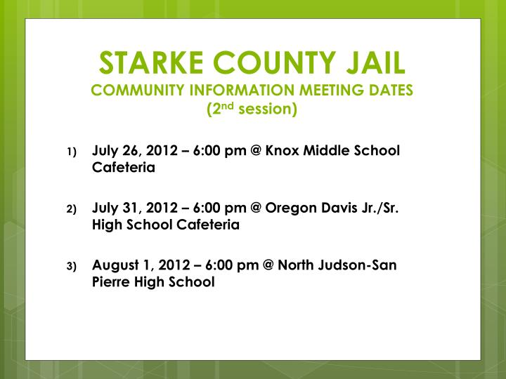Starke county jail community information meeting dates 2 nd session