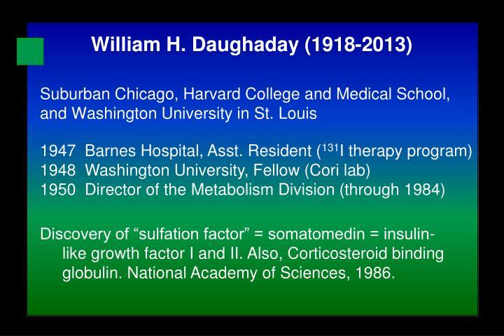 William H. Daughaday (1918-2013)