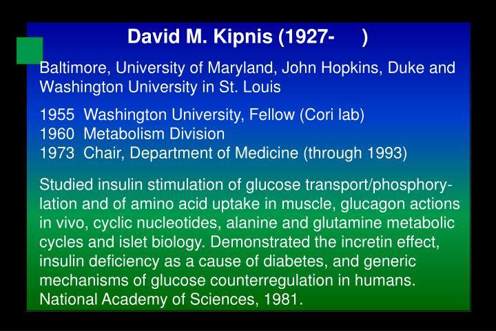 David M. Kipnis (1927-     )