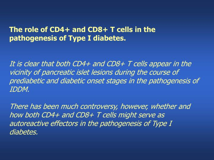 The role of CD4+ and CD8+T cells in the pathogenesis of Type I diabetes.
