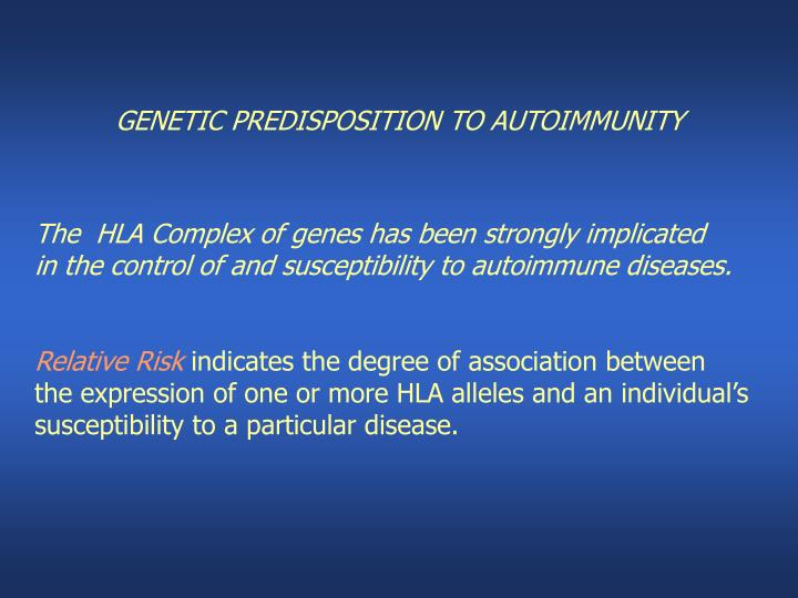 GENETIC PREDISPOSITION TO AUTOIMMUNITY